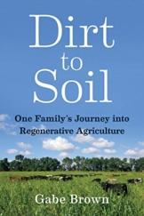 Gabe Brown, Dirt to Soil