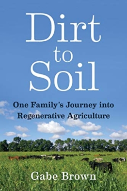 Gabe Brown, Dirt to Soil