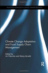 Climate Change Adaptation and Food Supply Chain Management (Routledge Advances in Climate Change Research)
