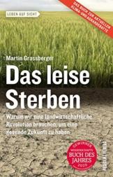 Das leise Sterben: Warum wir eine landwirtschaftliche Revolution brauchen, um eine gesunde Zukunft zu haben