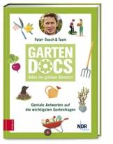Die Garten-Docs: Geniale Antworten auf die wichtigsten Gartenfragen