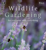 Wildlife Gardening: For Everyone and Everything (The Wildlife Trusts)