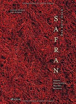 Safran – Das rote Gold: Anbau, Geschichte, Handel, Rezepte. Alles über die Safranpflanze