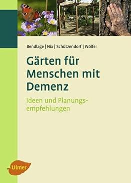 Gärten für Menschen mit Demenz: Ideen und Planungsempfehlungen