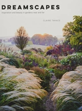 Takacs, C: Dreamscapes: Inspiration and Beauty in Gardens Near and Far