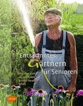 Entspanntes Gärtnern für Senioren: Wie man sich im Alter sein grünes Paradies erhält
