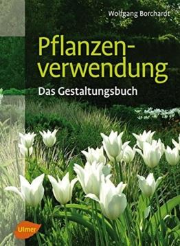 Pflanzenverwendung - Das Gestaltungsbuch