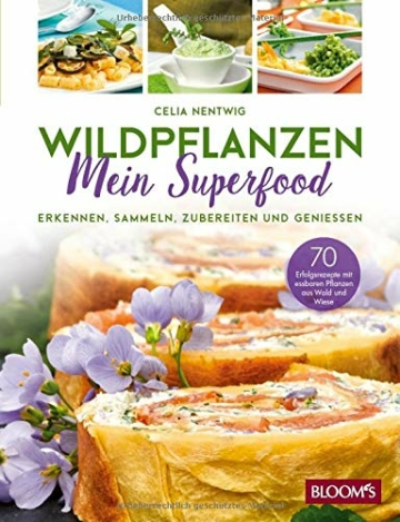 WILDPFLANZEN - Mein Superfood: Erkennen, Sammeln, Zubereiten und Geniessen