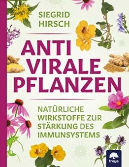 Antivirale Pflanzen: Natürliche Wirkstoffe zur Stärkung des Immunsystems
