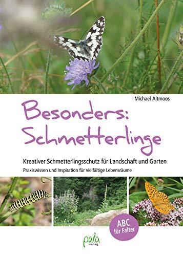 Besonders: Schmetterlinge: Kreativer Schmetterlingsschutz für Landschaft und Garten - Praxiswissen und Inspiration für vielfältige Lebensräume
