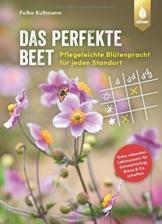 Das perfekte Beet: Pflegeleichte Blütenpracht für jeden Standort. Ganz nebenbei Lebensraum für Schmetterling, Biene und Co. schaffen