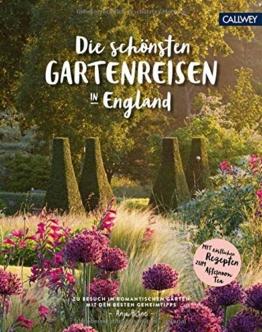 Die schönsten Gartenreisen in England: Zu Besuch in romantischen Gärten mit den besten Geheimtipps