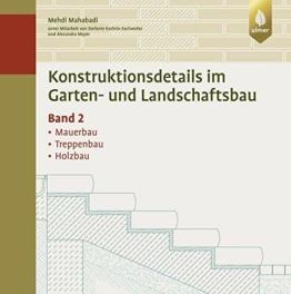 Konstruktionsdetails im Garten- und Landschaftsbau Band 2: Mauerbau, Treppenbau, Holzbau