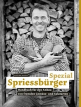 Spriessbürger Spezial: Handbuch für den Anbau von fremden Gemüse- und Salatarten