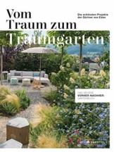 Vom Traum zum Traumgarten – Das große Vorher-Nachher-Gartenbuch: Die schönsten Projekte der Gärtner von Eden