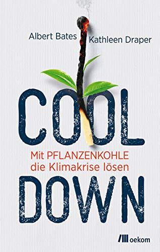 Cool down: Mit Pflanzenkohle die Klimakrise lösen?