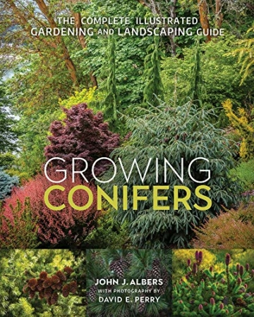Growing Conifers: The Complete Illustrated Gardening and Landscaping Guide