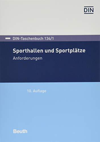 Sporthallen und Sportplätze: Anforderungen (DIN-Taschenbuch)